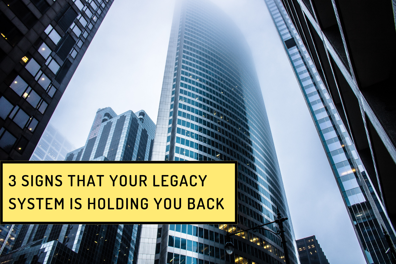 3 Signs That Your Legacy System Is Holding You Back