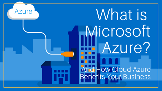 Business Benefits of Azure