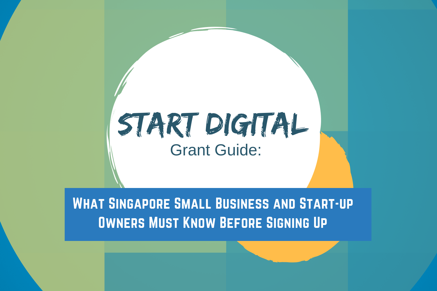 Start Digital Grant Guide: What Singapore Small Business and Start-up Owners Must Know Before Signing Up