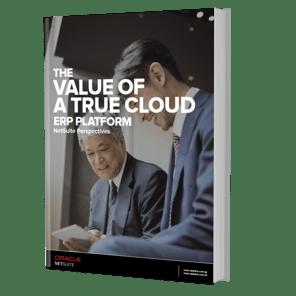 NS-BOFU-WP-The-Value-of-A-True-Cloud-ERP-Platform Ebook