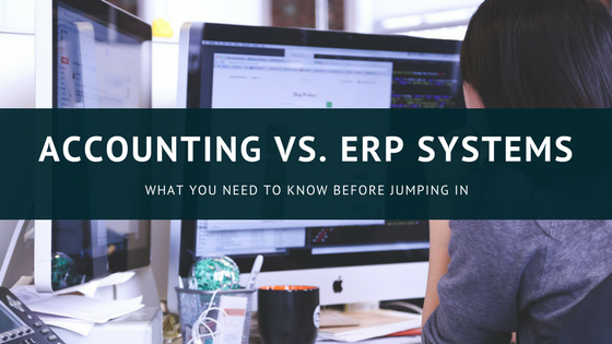 Accounting vs. ERP Systems