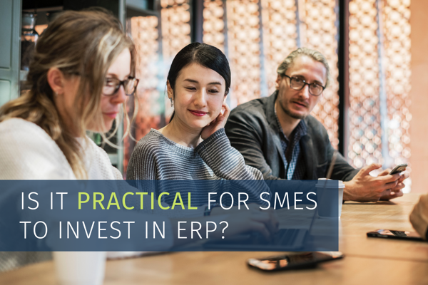 ERP for SMEs Practical Or Not