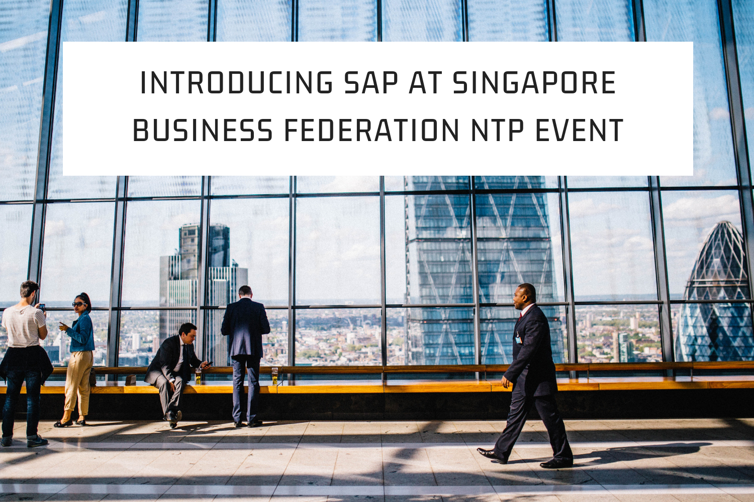 SAP-NTP at Singapore Business Federation